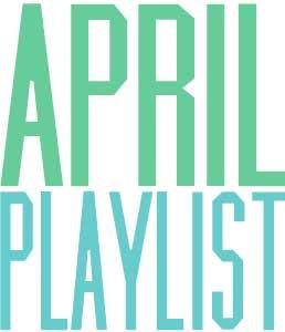 April-Playlist-2014