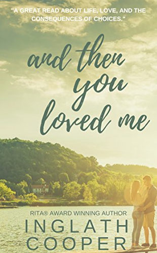 And Then You Loved Me by Inglath Cooper